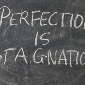 Nu trebuie să atingem perfecţiunea